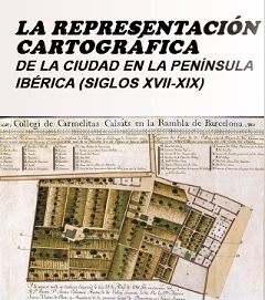 Cartographic representations of the cities in the Iberian Peninsula (17th-19th centuries)
