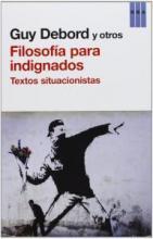 Filosofía para indignados. Textos Situacionistas.