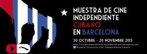 MUESTRA DE CINE INDEPENDIENTE CUBANO, BARCELONA 2013