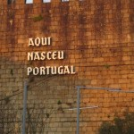 Aqui Nasceu Portugal - Here Portugal was Born, marking the birthplace of Alfonso I, first king of Portuguese Kingdom in 12th century
