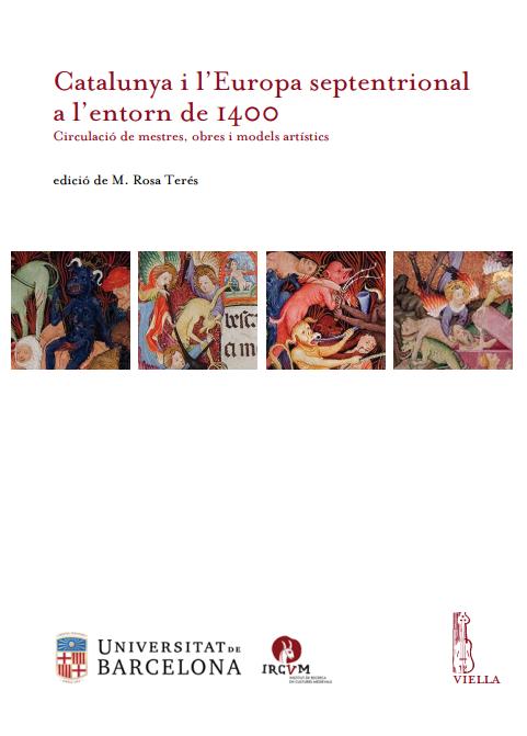 Catalunya i l'Europa septentrional a l'entorn de 1400 </br> Circulació de mestres, obres i models artístics