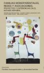 """Acceso en línea al libro: Familias monoparentales, redes y asociaciones. Proyectos y experiencias en el Estado español"""""""