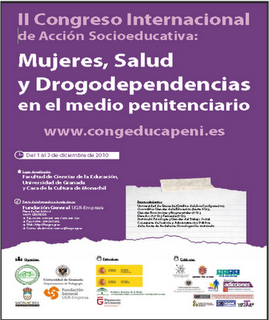 II CONGRESO INTERNACIONAL DE ACCIÓN SOCIOEDUCATIVA: MUJERES, SALUD Y DROGODEPENDENCIAS EN EL MEDIO PENITENCIARIO