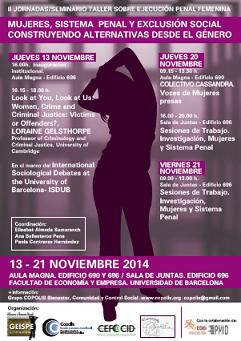 """(Català) Celebració a Barcelona de les II Jornadas/seminario taller sobre ejecución penal femenina """"Mujeres, Sistema Penal y Exclusión social: Construyendo alternativas desde el género"""""""