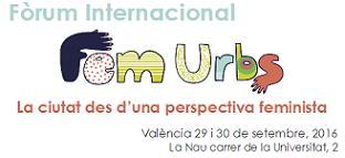 """Fòrum Internacional a València """"Fem Urbs. La ciutat des d'una perspectiva feminista"""""""
