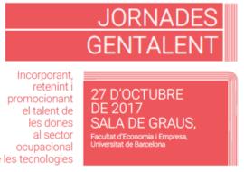 Jornades GENTALENT. Incorporant, retenint i promocionant el talent de les dones al sector ocupacional de les tecnologies