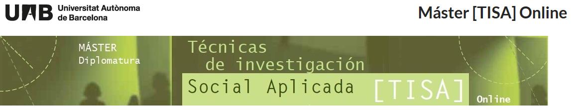 TISA: Máster en Técnicas de Investigación Social Aplicada [online]