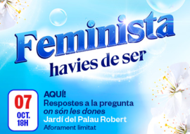 "Talk round ""HERE! Answers to the question where women are?"", October 7 at the Palau Robert"