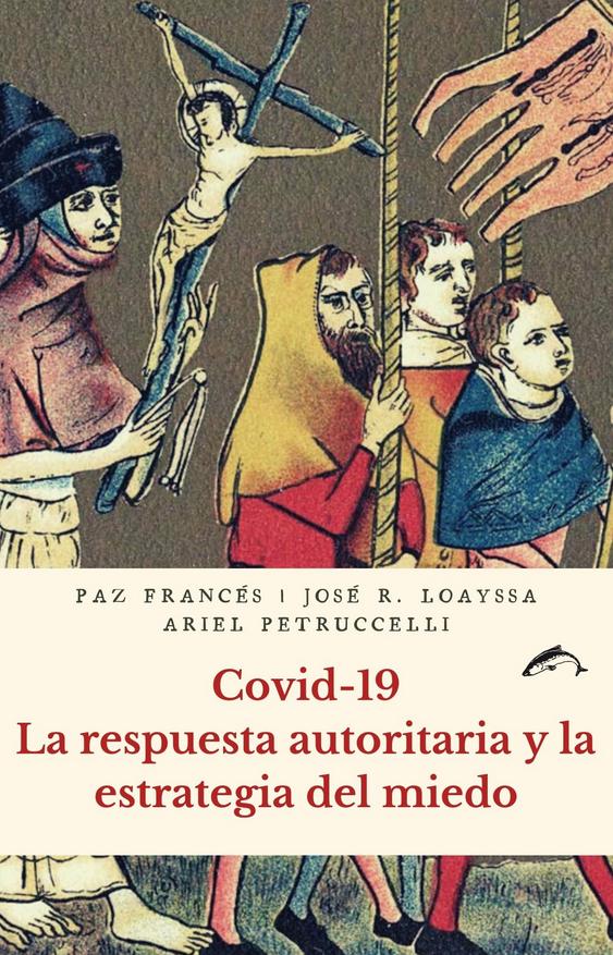 Recomendación de libro: Covid-19. La respuesta autoritaria y la estrategia del miedo