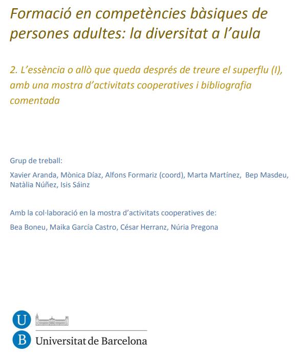 Formació en competències bàsiques de persones adultes: la diversitat a l'aula 2. L'essència o allò que queda després de treure el superflu (I), amb una mostra d'activitats cooperatives i bibliografia comentada