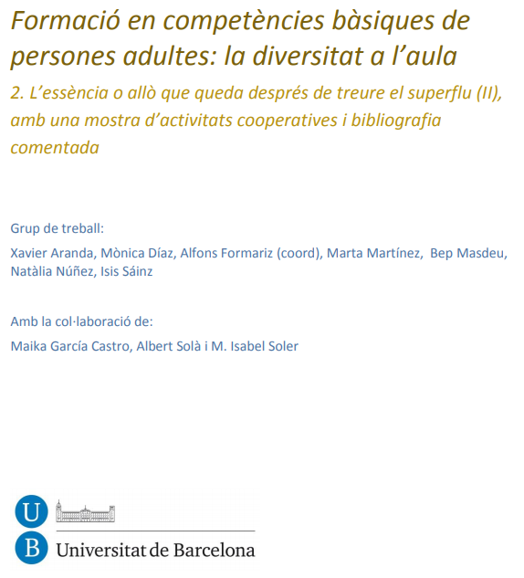 Formació en competències bàsiques de persones adultes: la diversitat a l'aula 2. L'essència o allò que queda després de treure el superflu (II), amb una mostra d'activitats cooperatives i bibliografia comentada
