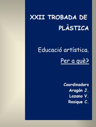 XXII Trobada de plàstica. Educació artística. Per a què?