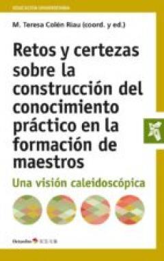 Retos y certezas sobre la construcción del conocimiento práctico en la formación de maestros