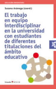 El trabajo en equipo interdisciplinar en la universidad con estudiantes de diferentes titulaciones del ámbito educativo