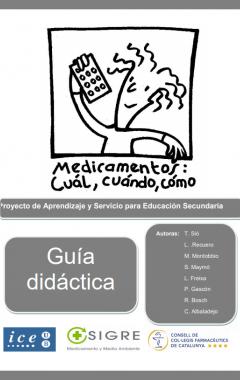 Medicamentos: cuál, cuándo, cómo. Proyecto de Aprendizaje y Servicio para secundaria. Guía didáctica.
