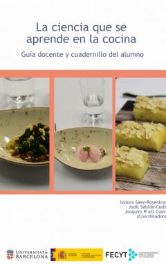 La ciencia que se aprende en la cocina. Guía docente y cuadernillo del estudiante