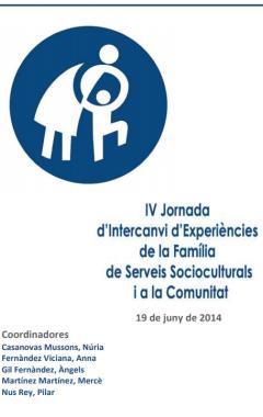IV Jornada d'Intercanvi d'Experiències de la Família de Serveis Socioculturals i a la Comunitat