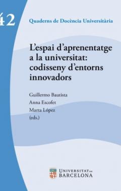 L'espai d'aprenentatge a la universitat: codisseny d'entorns innovadors