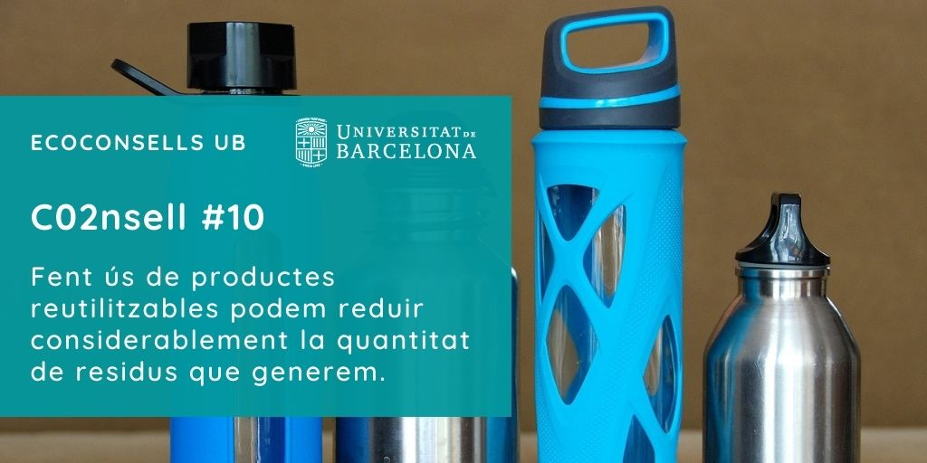 CO2nsell 10: Fent ús de productes reutilitzables podem reduir considerablement la quantitat de residus que generem.