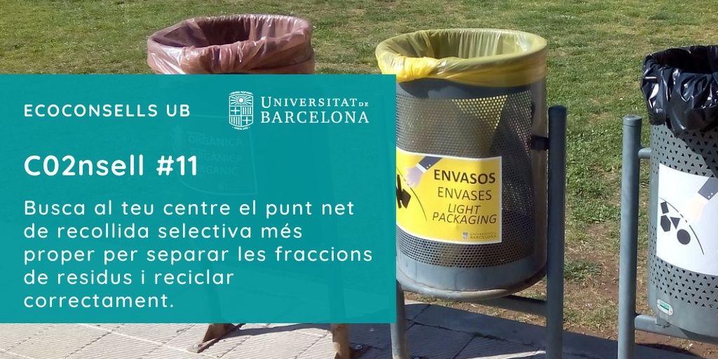 CO2nsell 11: Busca al teu centre el punt net de recollida selectiva més proper per separar les fraccions de residus i reciclar correctament.