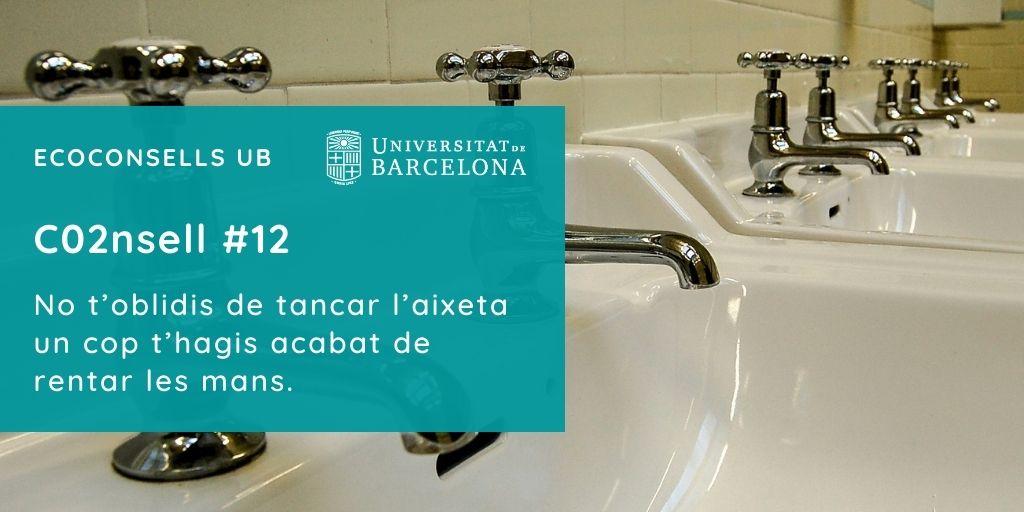 CO2nsell 12: No t'oblidis de tancar l'aixeta un cop t'hagis acabat de rentar les mans.