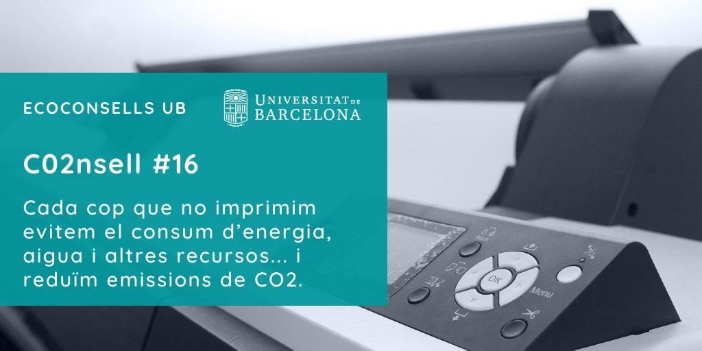 CO2nsell 16: Cada cop que no imprimim evitem el consum d'energia, aigua i altres recursos... i reduïm emissions de CO2.