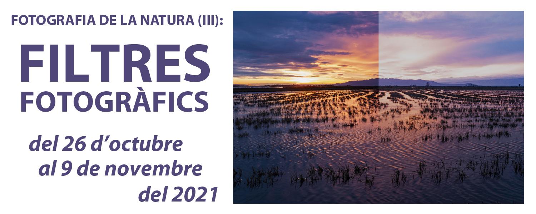 Curs de Fotografia de la Natura (III): Tècniques Especialitzades - Filtres Fotogràfics - octubre de 2021