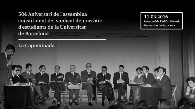 50è aniversari de l'assemblea constituent del Sindicat Democràtic d'Estudiants de la Universitat de ...<br/>Barcelona. La Caputxinada
