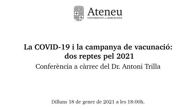 Conferència: La COVID-19 i la campanya de vacunació: dos reptes pel 2021 - Ateneu UB