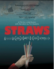 Narrated by the actor and director Tim Robbins, <i>Straws</i> shows the ecological alternatives to the use of plastic straws.